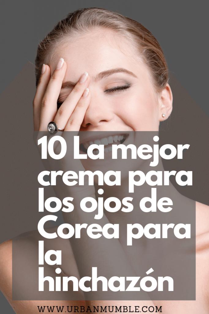 10 La mejor crema para los ojos de Corea para la hinchazón