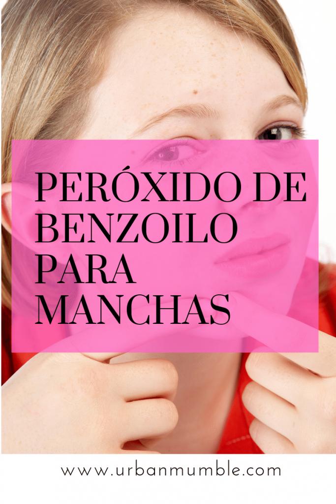 Peróxido de benzoilo para manchas